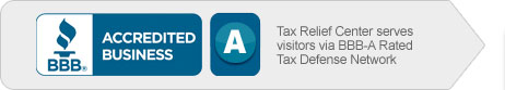 Tax Relief Center servesvisitors via BBB-A Rated Tax Defense Network